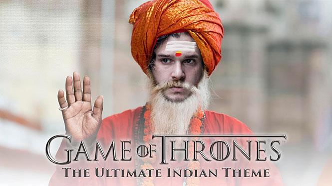 Το τραγούδι του Game of Thrones σε Ινδική εκδοχή